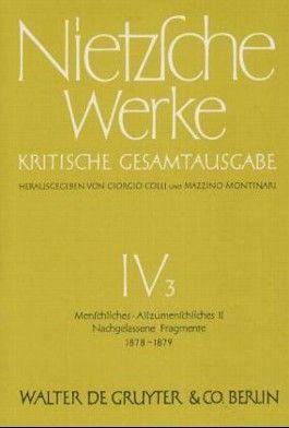 Werke. Kritische Gesamtausgabe / Menschliches, Allzumenschliches. Zweiter Band. Nachgelassene Fragmente Frühling 1878 - November 1879