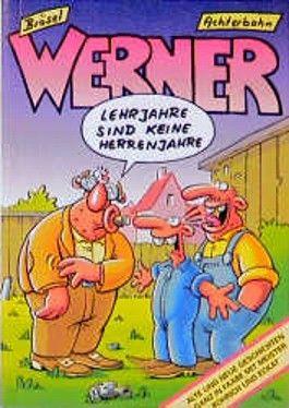 Werner, Lehrjahre sind keine Herrenjahre
