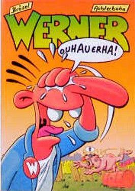 Werner, Ouhauerha!