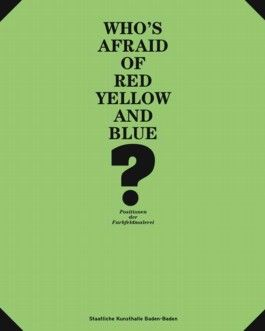 Who's Afraid of Red, Yellow and Blue?