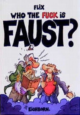Who the fuck is Faust?