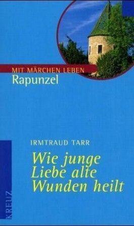 Wie junge Liebe alte Wunden heilt, Rapunzel