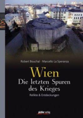 Wien - Die letzten Spuren des Krieges