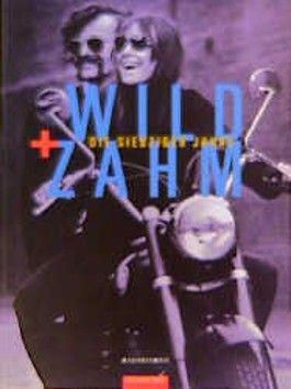 Wild und zahm, Die siebziger Jahre