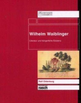 Wilhelm Waiblinger - Literatur und bürgerliche Existenz