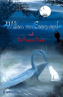 William von Saargnagel und Der Purpurne Traum