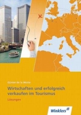 Wirtschaften und erfolgreich verkaufen im Tourismus, Arbeitsheft