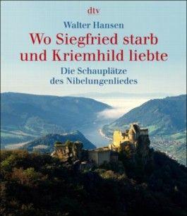 Wo Siegfried starb und Kriemhild liebte