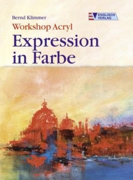 Workshop Acryl, Expression in Farbe