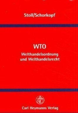 WTO - Welthandelsordnung und Welthandelsrecht