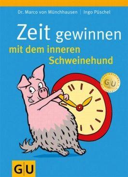 Zeit gewinnen mit dem inneren Schweinehund