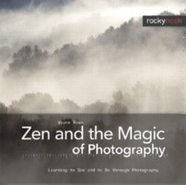 Zen and the Magic of Photography