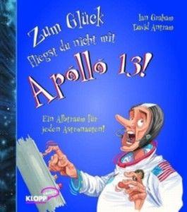 Zum Glück fliegst du nicht mit Apollo 13