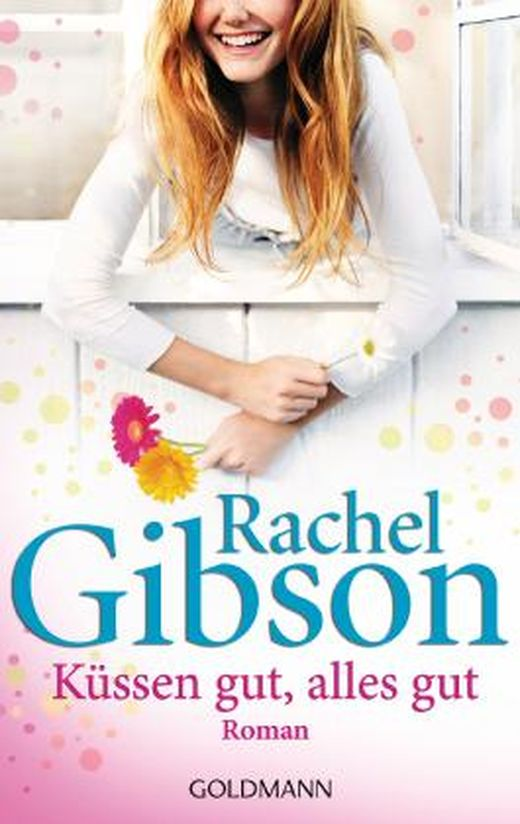 Küssen gut, alles gut von Rachel Gibson bei LovelyBooks