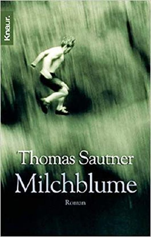 milchblume von thomas sautner bei lovelybooks roman