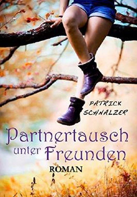 Partnertausch unter Freunden von Patrick Schnalzer bei