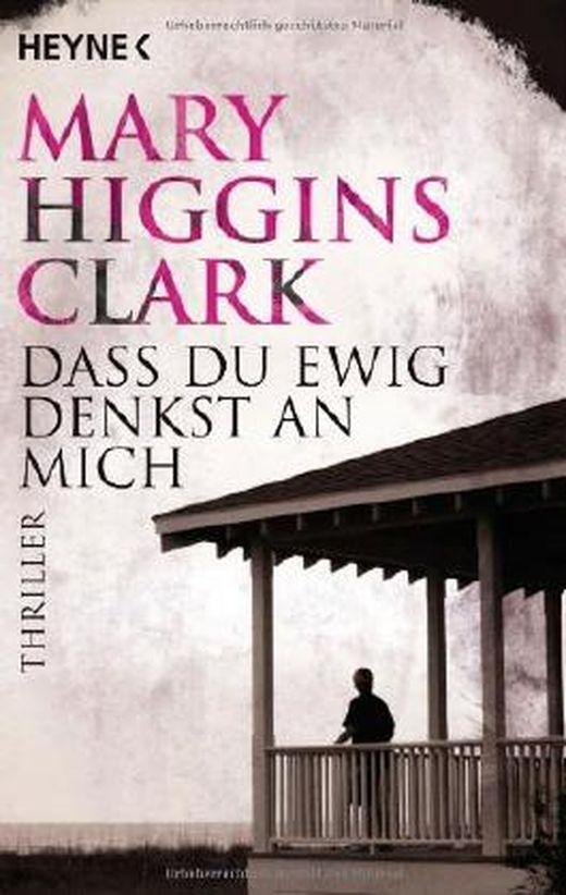 Dass du ewig denkst an mich von Mary Higgins Clark bei