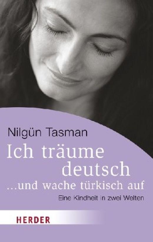 Ich träume deutsch  und wache türkisch auf von Nilgün