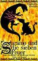 Saramo und die sieben Feuer - Eine Geschichte von Macht und Zweifel, Liebe und Kampf